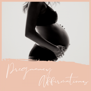 Positive Pregnancy Affirmations