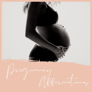 Positive Pregnancy Affirmations