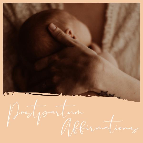 Postpartum Positive Affirmations