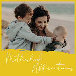 Positive Motherhood Affirmations